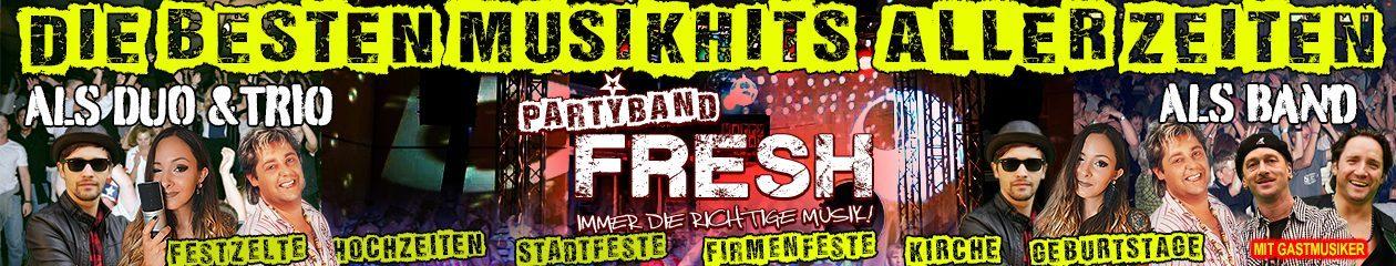 Fresh Partyband Hochzeitsband – Alleinunterhalter – Duo – Trio – Band – DeeJay